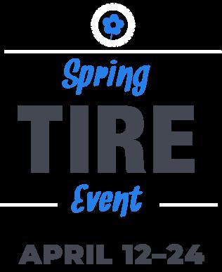 Spring Tire Event | April 12-24